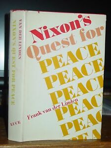Nixon-039-s-Quest-for-Peace-Frank-van-der-Linden-Vietnam-Jordan-China-Signed