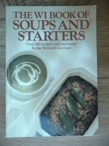 Women's Institute Book of Soups and Starters By Maggie Black