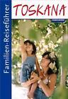 Familien-Reiseführer Toskana von Gottfried Aigner (2015, Taschenbuch)