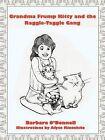 Grandma Frump Kitty and the Raggle-Taggle Gang by Barbara O'Donnell (Paperback / softback, 2011)