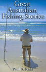 Great Australian Fishing Stories by Paul B. Kidd, Australian Broadcasting Corporation (Paperback, 2003)
