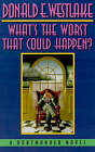 What's the Worst That Could Happen? by Donald E Westlake (Hardback, 1996)