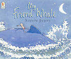 My Friend Whale by Simon James (Paperback, 2003)