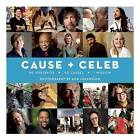 Cause + Celeb: 90 Portraits + 40 Causes + 1 Mission by Channel Photographics (Hardback, 2015)