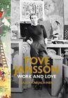 Tove Jansson: Work and Love by Tuula Karjalainen (Hardback, 2014)
