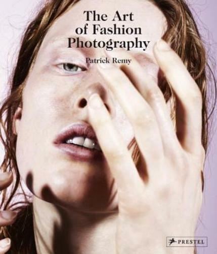 The Art of Fashion Photography by Patrick Remy: Used 2