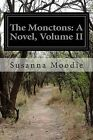 The Monctons: A Novel, Volume II by Susanna Moodie (Paperback / softback, 2014)