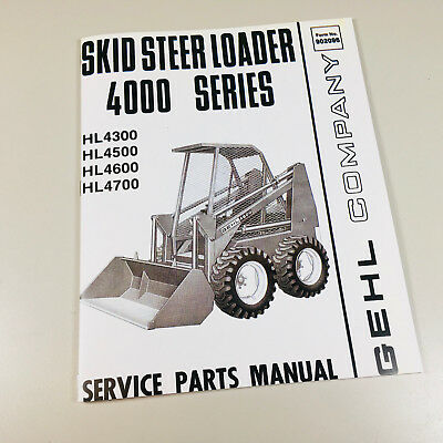 GEHL 4000 HL4300 HL4500 HL4600 HL4700 SKID STEER LOADER SERVICE PARTS MANUAL EBay