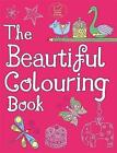 The Beautiful Colouring Book by Jessie Eckel (Paperback, 2014)