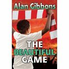 The Beautiful Game by Alan Gibbons (Paperback, 2017)