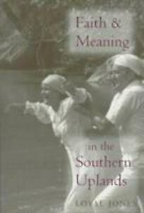 Faith and Meaning in the Southern Uplands Perfect Loyal Jones