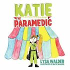 Katie The Paramedic 9781438971346 by Lysa Walder Paperback