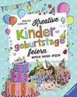 Kreative Kindergeburtstage feiern von Marlies Schiller (2016, Gebundene Ausgabe)