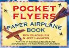 Pocket Flyers Paper Airplane Book by Jeff Lammers and Ken Blackburn (1998, Paperback)