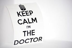 Keep-Calm-I-039-m-the-Doctor-Dr-Who-Precision-Cut-Vinyl-Decal-Choose-Your-Color