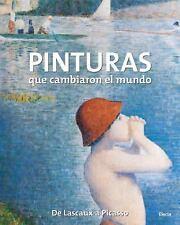 Pinturas que cambiaron el mundo: De Lascaux a Picasso (Spanish Edition-ExLibrary