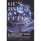 Gun Badge & Cuffs 9781449097714 by Richard S Rhodes Paperback