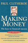 Making Money : the Keys to Financial Success: The Keys to Financial Success by Paul Clitheroe (Paperback, 1999)