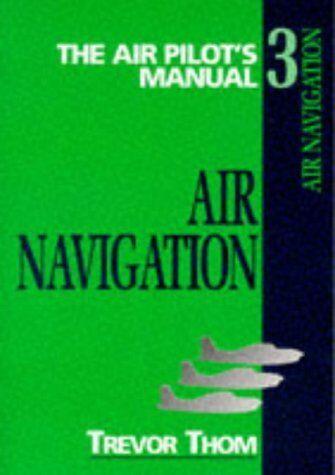 ()-The Air Pilot's Manual: Air Navigation v. 3 (Air pilot's manuals) (Paperback)