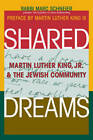 Shared Dreams: Martin Luther King Jr. and the Jewish Community by Rabbi Marc Schneier, Martin Luther King (Paperback, 2009)