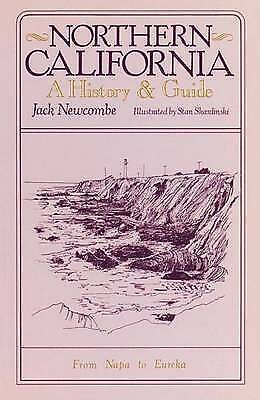 1 of 1 - Northern California: A History and Guide - From Napa to Eureka by Jack Newcombe