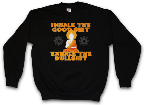 Pullover Inhale Exhale Buddismo Sweatshirt Cazzate Shit Sport Yoga Buddha Fun PTXiZuOk