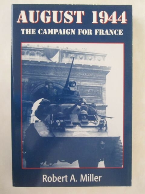 August 1944 - The Campaign for France