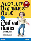 Absolute Beginner's Guide to iPod and iTunes by Brad Miser (Paperback, 2005)