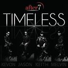 Timeless * by After 7 (CD, Oct-2016, eOne)