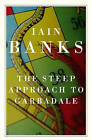The Steep Approach to Garbadale by Iain Banks (Hardback, 2007)