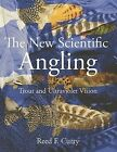 The New Scientific Angling - Trout and Ultraviolet Vision by Reed F Curry (Paperback / softback, 2009)
