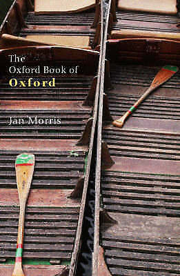 1 of 1 - The Oxford Book Of Oxford (Oxford Books) (Oxford Books of Prose), Good Condition