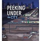 Peeking Under the City by Esther Porter (Paperback, 2017)