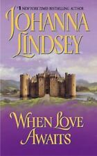 When Love Awaits by Johanna Lindsey (2004, Paperback)