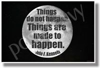 Things Are Made To Happen 2 - Jfk - Famous People Quote Poster