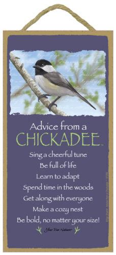 ADVICE FROM A CHICKADEE wood INSPIRATIONAL SIGN wall HANGING PLAQUE Bird USA