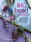 Big Bead Jewelry : 35 Beautiful Easy-to-Make Projects by Rachel K. Piper and Deborah Schneebeli-Morrell (2006, Paperback)