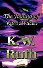 The Joining of Kara Wilcox by K W Ruth 9781448942183 (paperback 2010)