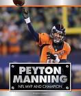 Peyton Manning: NFL MVP and Champion by Maxwell Hammer (Hardback, 2015)