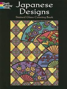 Dover Design Stained Glass Coloring Book: Japanese Designs Stained ...