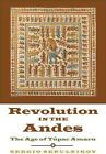 Revolution in the Andes: The Age of Tupac Amaru by Sergio Serulnikov (Paperback, 2013)