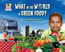 What in the World Is Green Food? (Going Green)