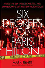 SIX DEGREES OF PARIS HILTON* Hard Cover Book By MARK EBNER 288 Pages CELEBRITY