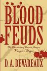 Blood Feuds: The Chronicles of Deirdre Snagov-Vampire Slayer by D A Devareaux (Paperback / softback, 2011)
