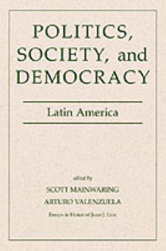 Politics, Society, and Democracy Latin America by Scott Mainwaring and Arturo...