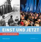 Einst und Jetzt - Land Brandenburg von Hanne Bahra (2010, Taschenbuch)