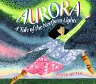 Aurora: A Tale of the Northern Lights by MS Mindy Dwyer (Paperback / softback, 2001)