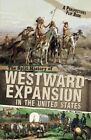 The Split History of Westward Expansion in the United States by Nell Musolf (Paperback, 2014)