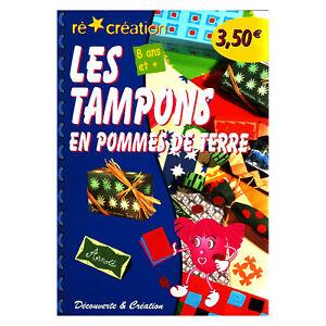 TAMPONS EN POMMES DE TERRE  LIVRE NEUF 40 pages LOISIRS CREATIFS