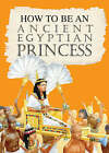 An Ancient Egyptian Princess by Jacqueline Morley (Paperback, 2004)